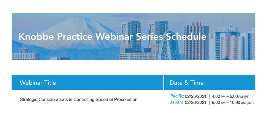 Knobbe Practice Webinar Series:  Strategic Considerations in Applicant Duty of Disclosure and Information Disclosure Statement (IDS) Submissions_1